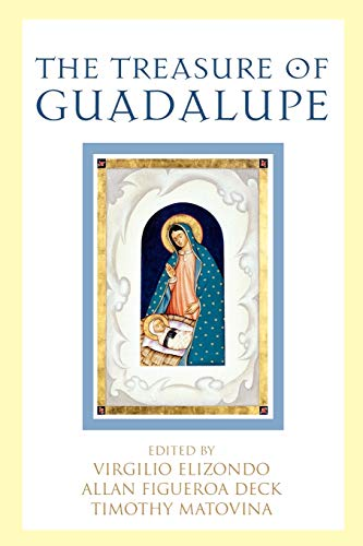 9780742548572: The Treasure of Guadalupe (Celebrating Faith: Explorations in Latino Spirituality and Theology)