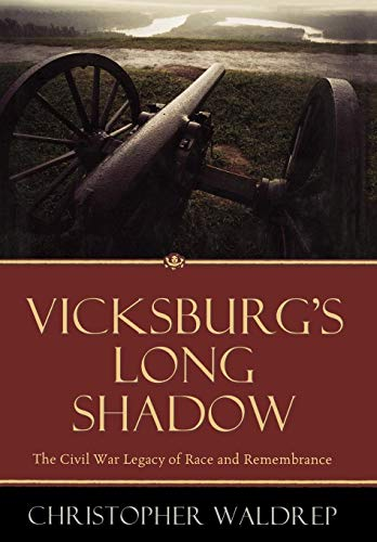 9780742548688: Vicksburg's Long Shadow: The Civil War Legacy of Race and Remembrance (The American Crisis Series: Books on the Civil War Era)