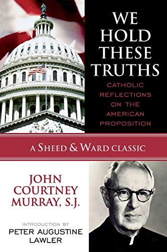 9780742549012: We Hold These Truths: Catholic Reflections on the American Proposition (A Sheed & Ward Classic)