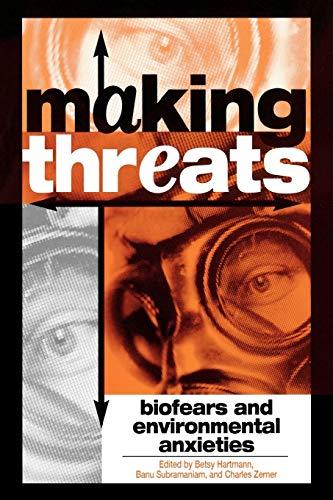 Making Threats: Biofears and Environmental Anxieties: Editor-Betsy Hartmann; Editor-Banu