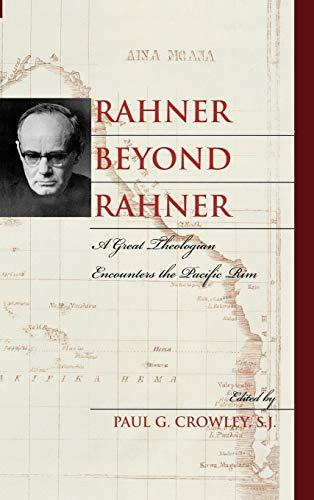 9780742549630: Rahner beyond Rahner: A Great Theologian Encounters the Pacific Rim