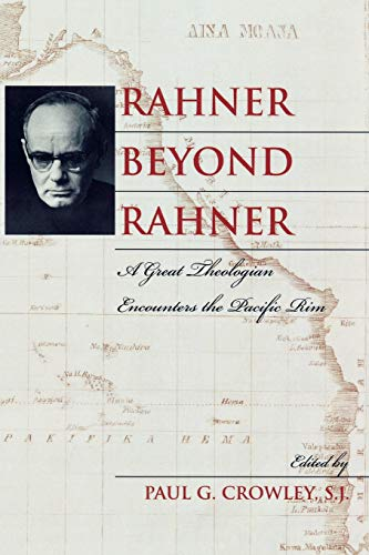 9780742549647: Rahner beyond Rahner: A Great Theologian Encounters the Pacific Rim
