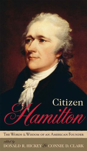 9780742549753: Citizen Hamilton: The Words and Wisdom of an American Founder: The Wit and Wisdom of an American Founder