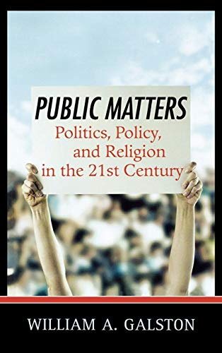 9780742549791: Public Matters: Politics, Policy, and Religion in the 21st Century