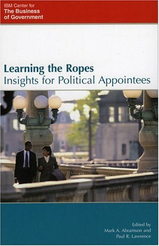 Learning the Ropes: Insights for Political Appointees: n/a