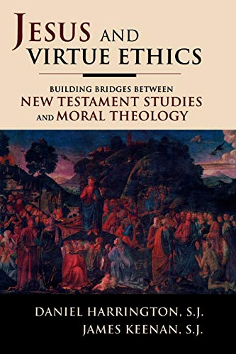 9780742549944: Jesus and Virtue Ethics: Building Bridges between New Testament Studies and Moral Theology