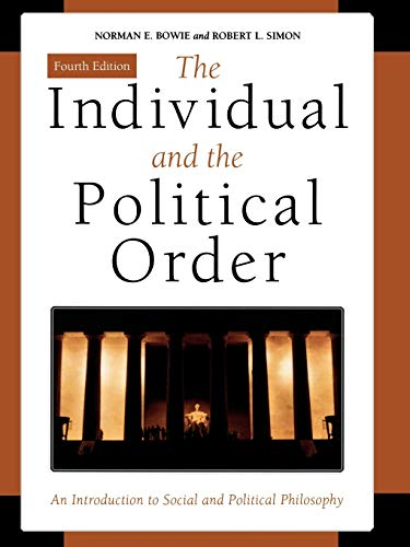 9780742550056: The Individual and the Political Order: An Introduction to Social and Political Philosophy
