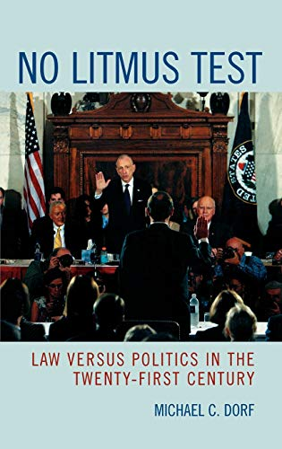 9780742550292: No Litmus Test: Law versus Politics in the Twenty-First Century