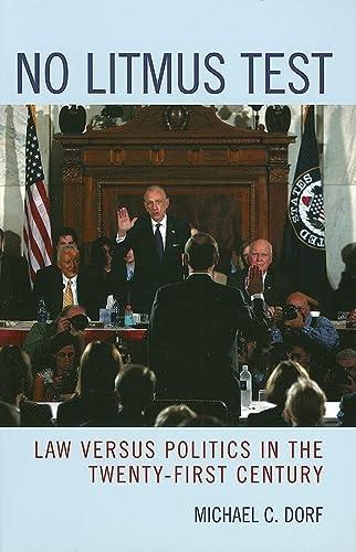 9780742550308: No Litmus Test: Law versus Politics in the Twenty-First Century