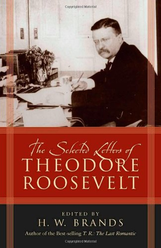 9780742550490: The Selected Letters of Theodore Roosevelt