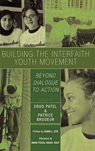 9780742550667: Building the Interfaith Youth Movement: Beyond Dialogue to Action
