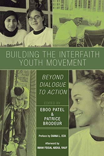 Building the Interfaith Youth Movement: Beyond Dialogue: Patrice Brodeur