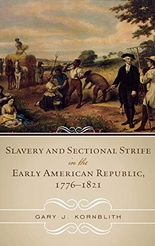 9780742550957: Slavery and Sectional Strife in the Early American Republic, 1776–1821 (American Controversies)