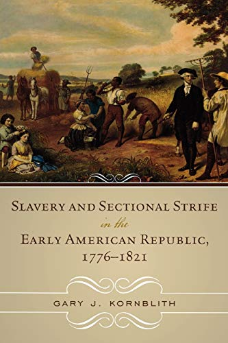 9780742550964: Slavery and Sectional Strife in the Early American Republic, 1776–1821 (American Controversies)