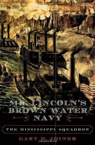 9780742550971: Mr. Lincoln's Brown Water Navy: The Mississippi Squadron (The American Crisis Series: Books on the Civil War Era)