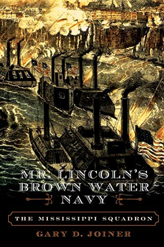 9780742550988: Mr. Lincoln's Brown Water Navy: The Mississippi Squadron (The American Crisis Series: Books on the Civil War Era)
