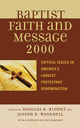 9780742551022: The Baptist Faith and Message 2000: Critical Issues in America's Largest Protestant Denomination
