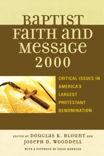 The Baptist Faith and Message 2000: Douglas K Blount