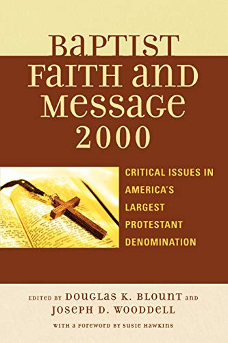 9780742551039: The Baptist Faith and Message 2000: Critical Issues in America's Largest Protestant Denomination