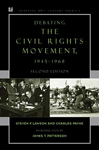 9780742551091: Debating the Civil Rights Movement, 1945-1968 (Debating Twentieth-Century America)
