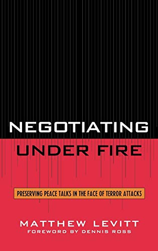 9780742551626: Negotiating Under Fire: Preserving Peace Talks in the Face of Terror Attacks