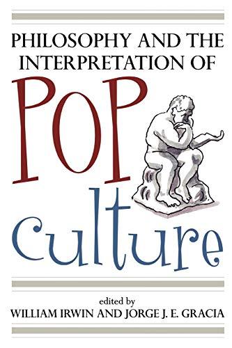 9780742551756: Philosophy and the Interpretation of Pop Culture