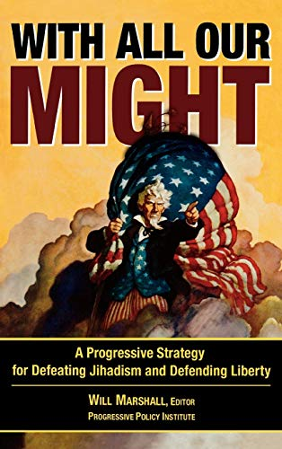 With All Our Might: A Progressive Strategy: Editor-Will Marshall; Contributor-Graham