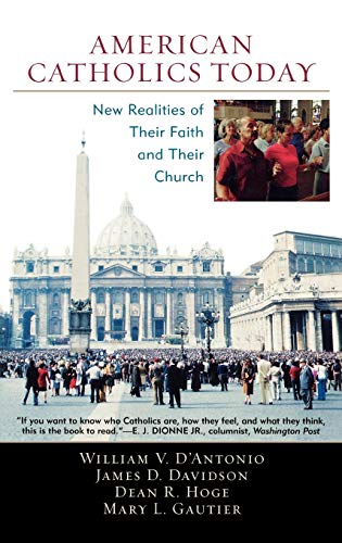 9780742552142: American Catholics Today: New Realities of Their Faith and Their Church