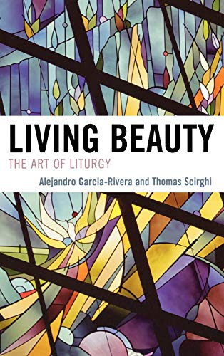 9780742552166: Living Beauty: The Art of Liturgy (Celebrating Faith: Explorations in Latino Spirituality and Theology)