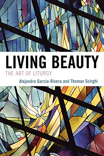 9780742552173: Living Beauty: The Art of Liturgy (Celebrating Faith: Explorations in Latino Spirituality and Theology)
