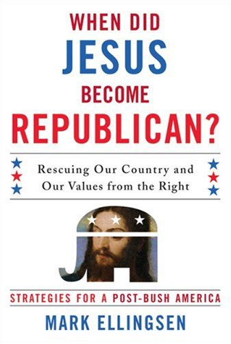 9780742552241: When Did Jesus Become Republican?: Rescuing Our Country and Our Values from the Right-- Strategies for a Post-Bush America