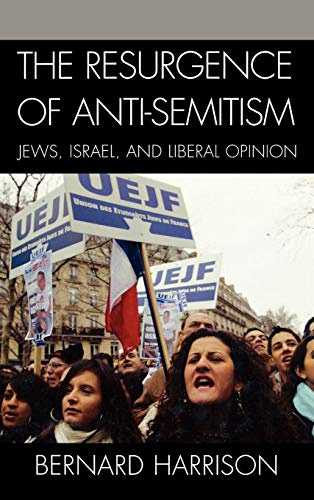 9780742552265: Resurgence of Anti-Semitism: Jews, Israel, and Liberal Opinion (Philosophy and the Global Context)