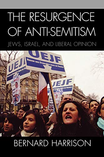 9780742552272: The Resurgence of Anti-Semitism: Jews, Israel, and Liberal Opinion (Philosophy and the Global Context (Paperback))