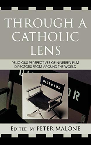 Through a Catholic Lens: Religious Perspectives of 19 Film Directors from Around the World (...