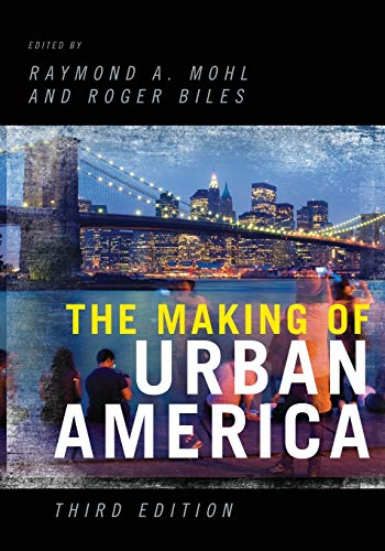 The Making of Urban America: Mohl, Raymond A.