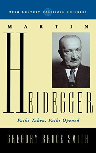 9780742552821: Martin Heidegger: Paths Taken, Paths Opened (20th Century Political Thinkers)