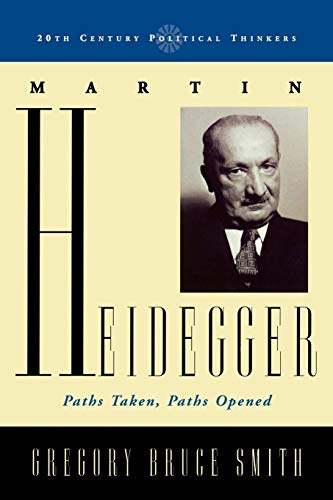 9780742552838: Martin Heidegger: Paths Taken, Paths Opened (20th Century Political Thinkers)
