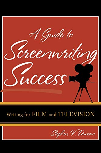 9780742553002: A Guide to Screenwriting Success: Writing for Film and Television