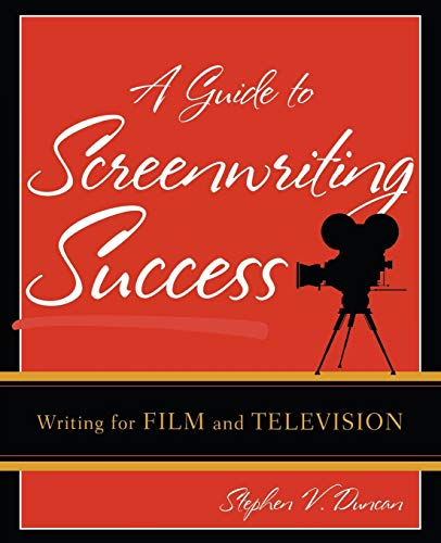 9780742553019: A Guide to Screenwriting Success: Writing for Film and Television