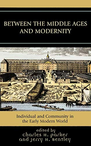 9780742553095: Between the Middle Ages and Modernity: Individual and Community in the Early Modern World