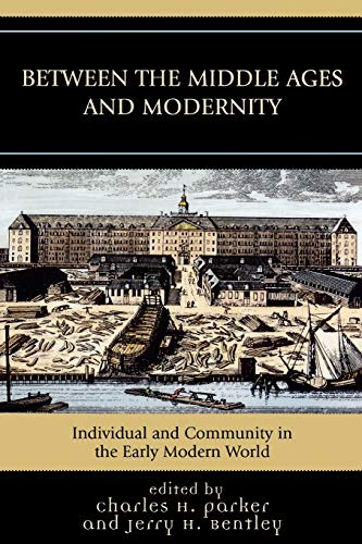 9780742553101: Between the Middle Ages and Modernity: Individual and Community in the Early Modern World