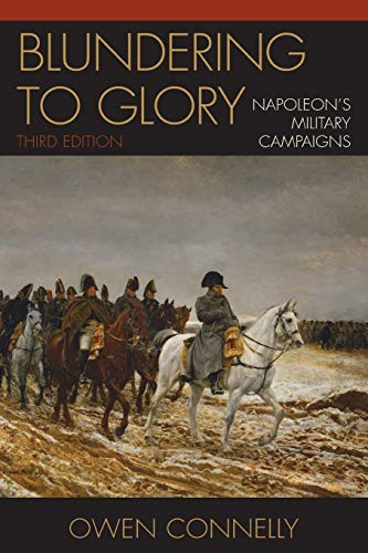 9780742553187: Blundering to Glory: Napoleon's Military Campaigns