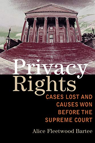 9780742553200: Privacy Rights: Cases Lost and Causes Won Before the Supreme Court