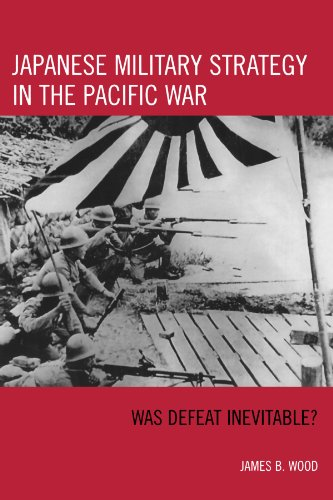 9780742553408: Japanese Military Strategy in the Pacific War: Was Defeat Inevitable?