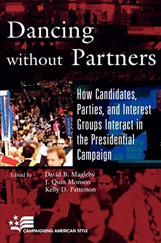 Dancing without Partners: How Candidates, Parties, and: Editor-David B. Magleby;