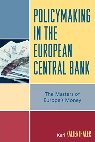 9780742553675: Policymaking in the European Central Bank: The Masters of Europe's Money (Governance in Europe)
