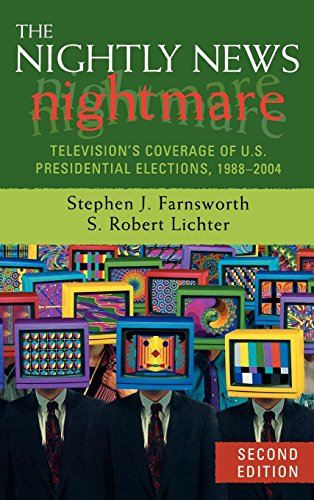 9780742553774: The Nightly News Nightmare: Television's Coverage of U.S. Presidential Elections, 1988-2004
