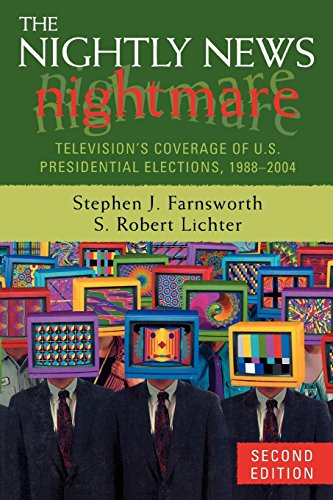 9780742553781: The Nightly News Nightmare: Television's Coverage of U.S. Presidential Elections, 1988-2004