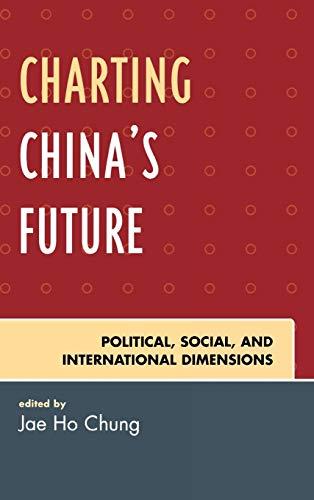 9780742553965: Charting China's Future: Political, Social, and International Dimensions