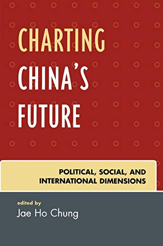 9780742553972: Charting China's Future: Political, Social, and International Dimensions